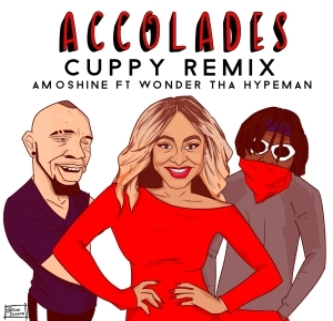 DJ Cuppy - Accolades (Remix) Ft Amoshine & Wonda Tha Hypeman